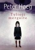 Tylioji mergaitė Peter Høeg