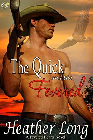 The Quick and the Fevered (Fevered Hearts Book 7) Heather Long