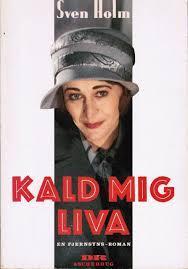 Kald mig Liva: En fjernsyns-roman  by  Sven Holm