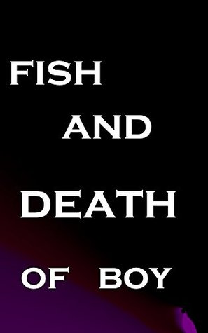 fish and death of the boy  by  Peter Hopkins