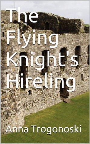 The Flying Knights Hireling Anna Trogonoski