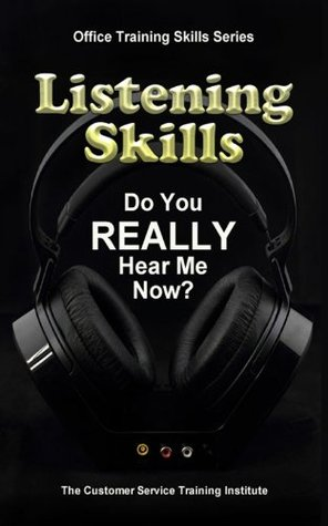 Listening Skills (Offce Skills Training Series) Customer Service Training Institute