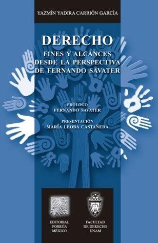 Derecho: Fines y alcances desde la perspectiva de Fernando Savater  by  Yazmín Yadira Carrión García