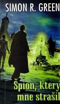 Špion, který mne strašil (Tajné dějiny, #3) Simon R. Green