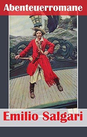 Emilio Salgari - Abenteuerromane: Pharaonentöchter, Der algerische Panther, Der schwarze Kosar Emilio Salgari
