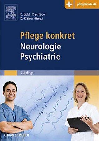 Pflege konkret Neurologie Psychiatrie  by  Kai Gold