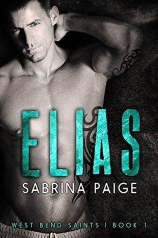 Elias (West Bend Saints, #1) Sabrina Paige