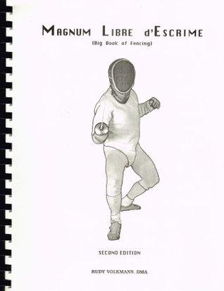 Magnum Libre DEscrime: Big Book Fencing Rudy Volkman