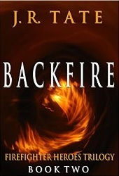 Backfire: The Troubled Heroes Series #2  by  J.R. Tate