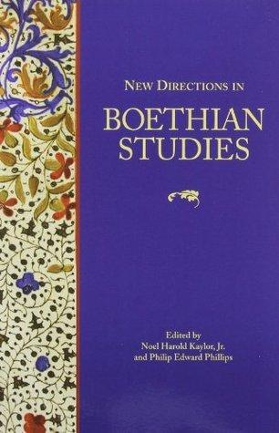 New Directions In Boethian Studies Noel Harold Kaylor Jr.