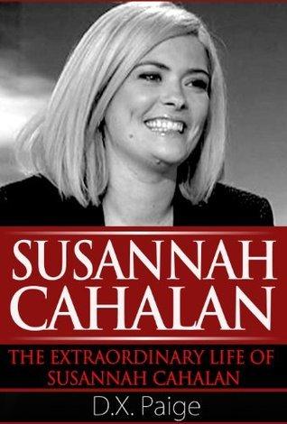 Susannah Cahalan: The Extraordinary life of Susannah Cahalan  by  D.X. Paige