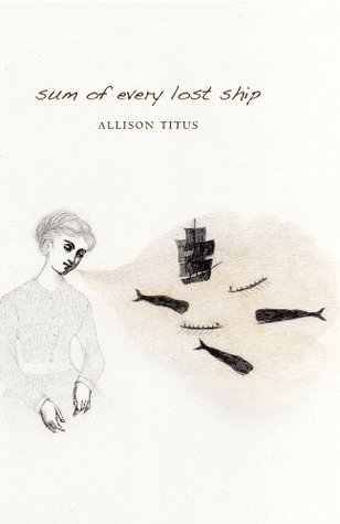 Sum of Every Lost Ship : poems Allison Titus