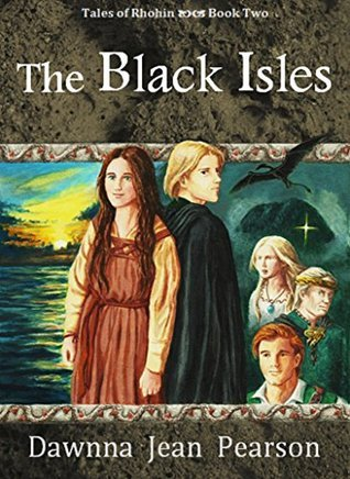 The Black Isles (Tales of Rhohin Book 2) Dawnna Jean Pearson