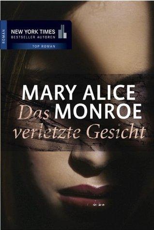 Das verletzte Gesicht Mary Monroe