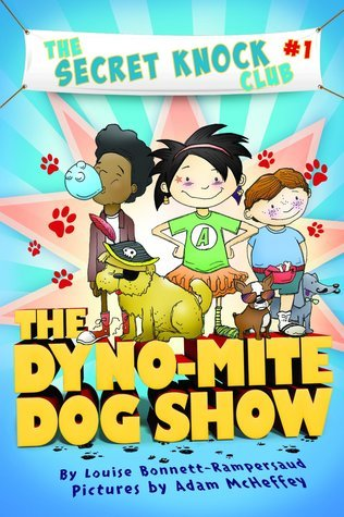 The Dyno-Mite Dog Show (The Secret Knock Club series) Louise Bonnett-Rampersaud