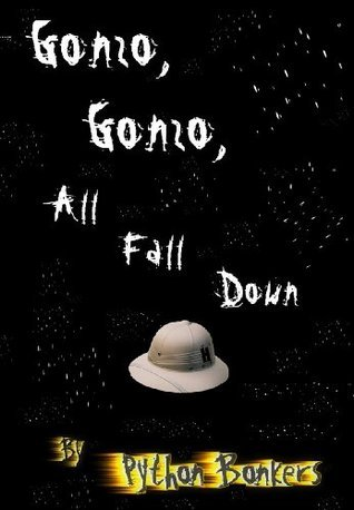 Gonzo, Gonzo, All Fall Down  by  Mr. Bonkers