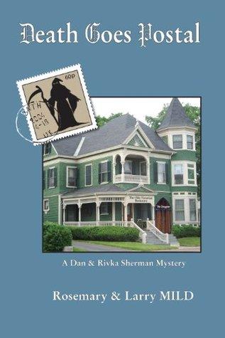 Death Goes Postal (Dan and Rivka Sherman ysteries Book 1) Larry Mild