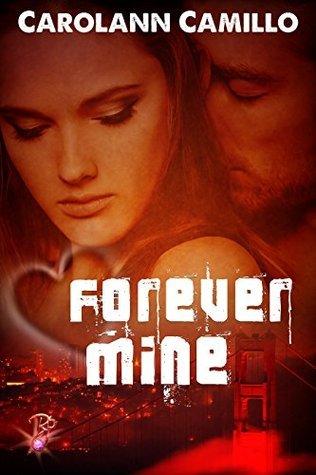 Forever Mine Carolann Camillo by Carolann Camillo