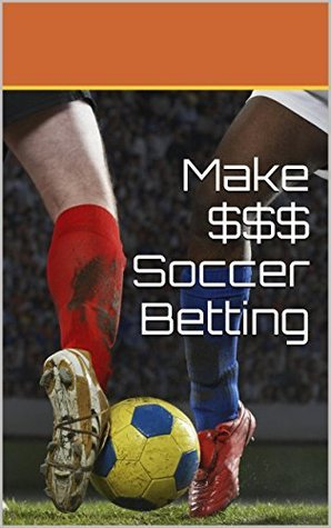 Make $$$ Soccer Betting Bookmakers