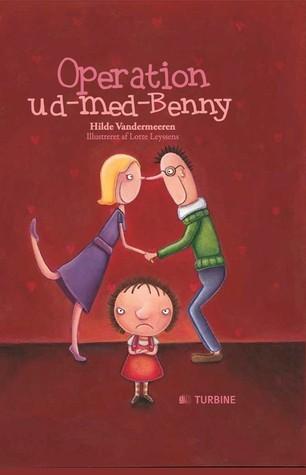 Operation ud-med-Benny  by  Hilde Vandermeeren
