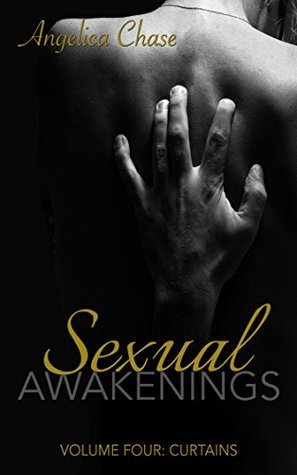 Curtains (Sexual Awakenings, #4) Angelica Chase