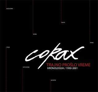 Trajno prošlo vreme: hronologija 1991-2001 Predrag Koraksić Corax