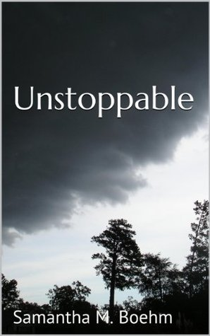Unstoppable (Revelation Book 2) Samantha M. Boehm