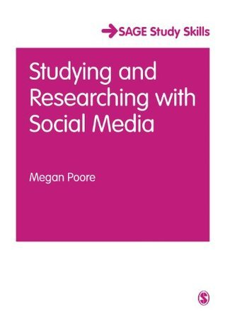 Studying and Researching with Social Media (SAGE Study Skills Series) Megan Poore