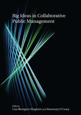 Big Ideas in Collaborative Public Management  by  Lisa Blomgrem
