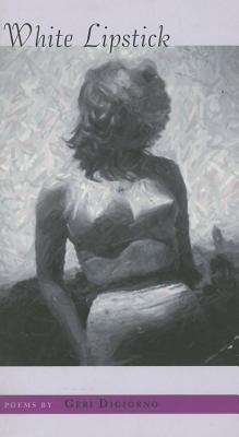 WHITE LIPSTICK  by  Geri Digiorno