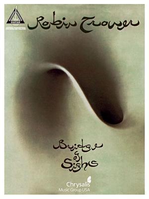 Robin Trower: Bridge of Sighs  by  Robin Trower