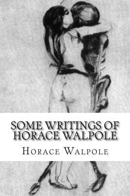 Some Writings of Horace Walpole  by  Horace Walpole