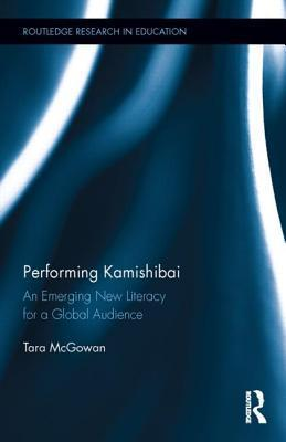 Performing Kamishibai: An Emerging New Literacy for a Global Audience Tara McGowan