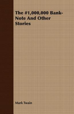 The 1,000,000 Bank-Note and Other Stories  by  Mark Twain