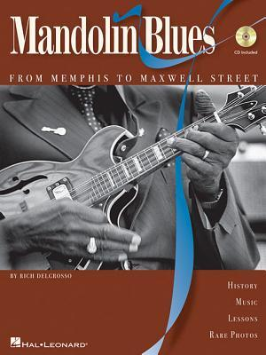 Mandolin Blues: From Memphis to Maxwell Street  by  Rich DelGrosso