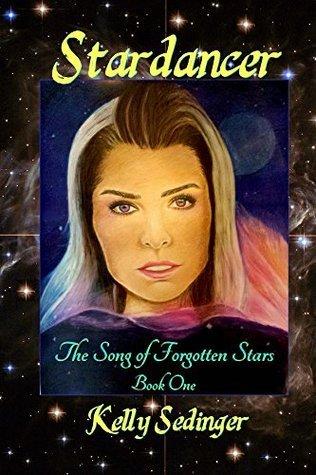 Stardancer (The Song of Forgotten Stars Book 1) Kelly Sedinger