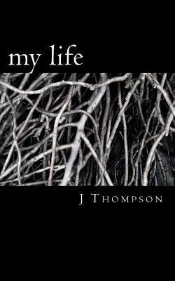 My Life: Living with Mental Disablity  by  J a Thompson