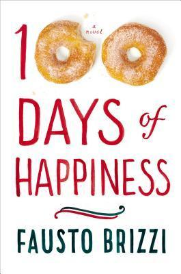 100 Days of Happiness: A Novel  by  Fausto Brizzi