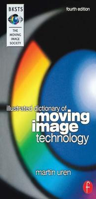 Bksts Illustrated Dictionary of Moving Image Technology Martin Uren