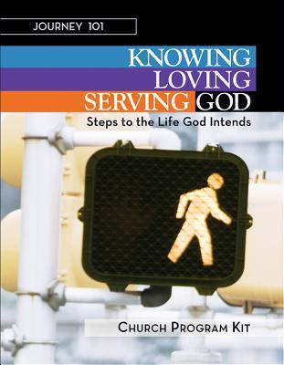 Journey 101: Church Program Kit: Knowing God, Loving God, and Serving God: Steps to the Life God Intends  by  Carol Cartmill