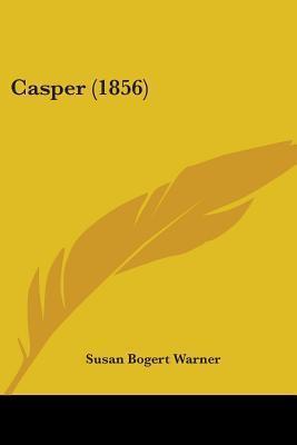 Casper  by  Susan Bogert Warner
