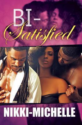Bi-Satisfied  by  Nikki Michelle