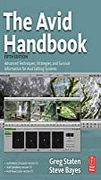 Avid Handbook: Advanced Techniques, Strategies, and Survival Information for Avid Editing Systems  by  Greg Staten