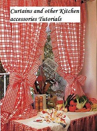 Curtain and other Kitchen accessories Tutorials  by  Tanzeem Iftihar