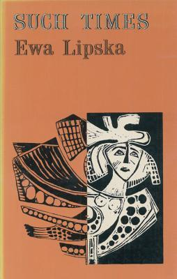 Such Times: Selected Poems  by  Ewa Lipska