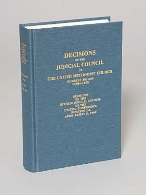 Decisions of the Judicial Council of the United Methodist Church 1968-1988, 301-609 Abingdon Press