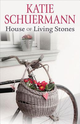 House of the Living Stones  by  Katie Schuermann