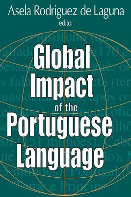 Global Impact of the Portuguese Language  by  Asela R. De Laguna