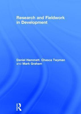 Research and Fieldwork in Development Daniel Hammett