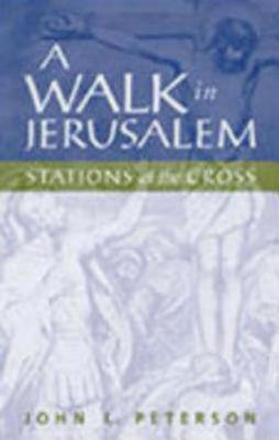 Walk in Jerusalem  by  John L. Peterson